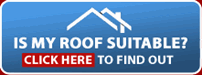 Is My Roof Suitable? - Click here to find out